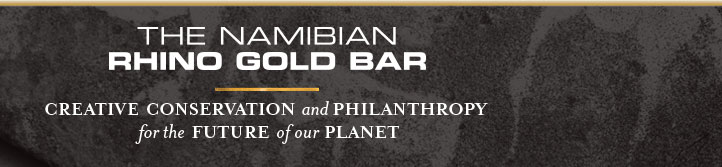 The Namibian Rhino GOld Bar - creative conservation and philanthropy for the future of our planet